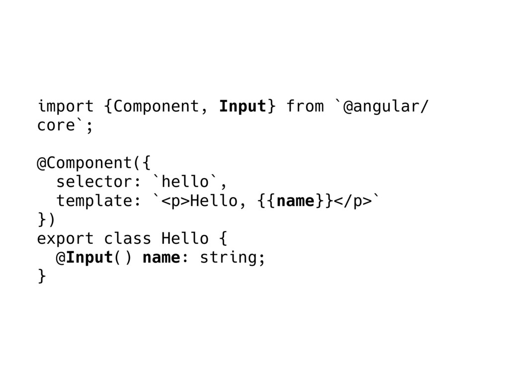 import {Component, Input} from `@angular/ core`...