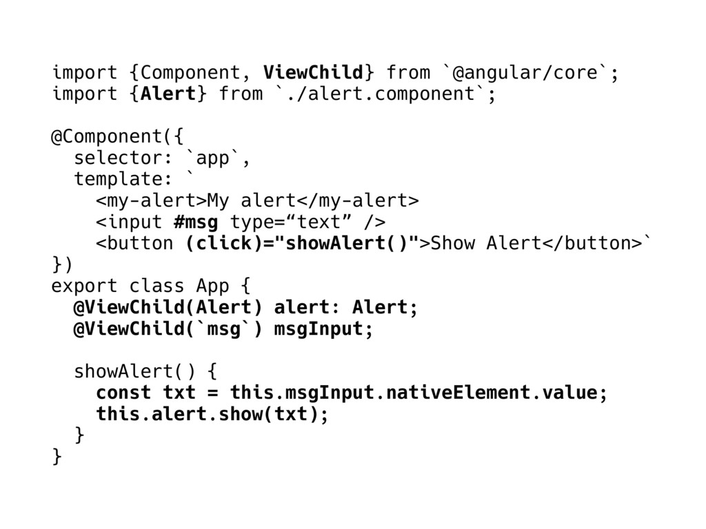 import {Component, ViewChild} from `@angular/co...