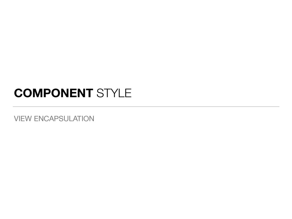 COMPONENT STYLE VIEW ENCAPSULATION