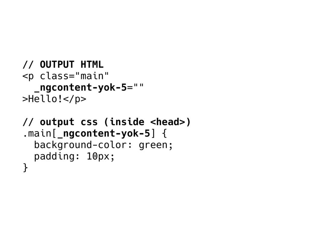 """// OUTPUT HTML <p class=""""main"""" _ngcontent-yok-5..."""