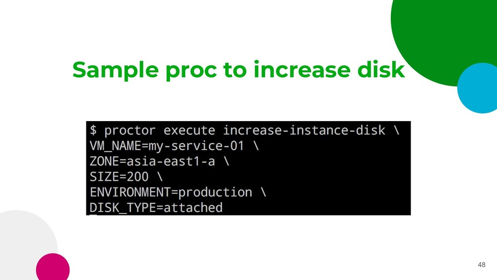 Sample proc to increase disk 48