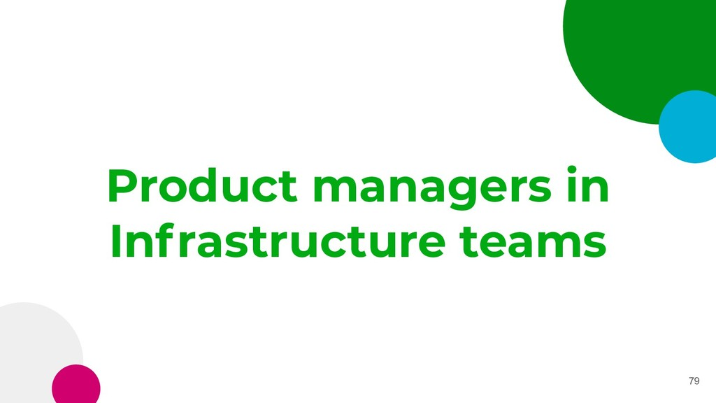 Product managers in Infrastructure teams 79