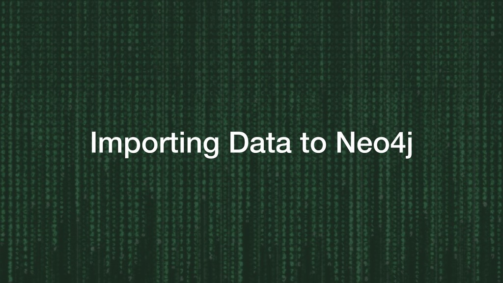 Importing Data to Neo4j