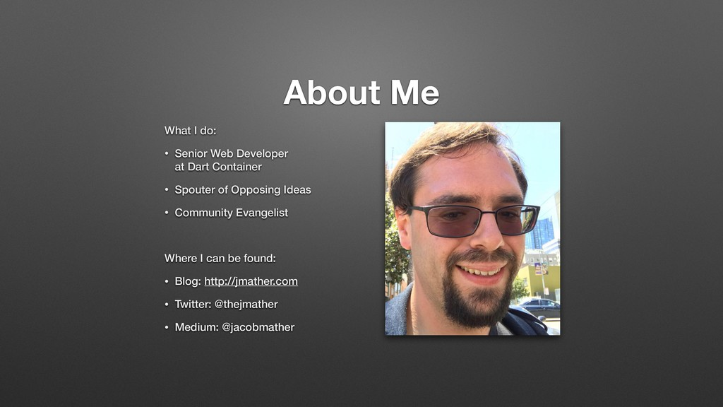 About Me What I do: • Senior Web Developer