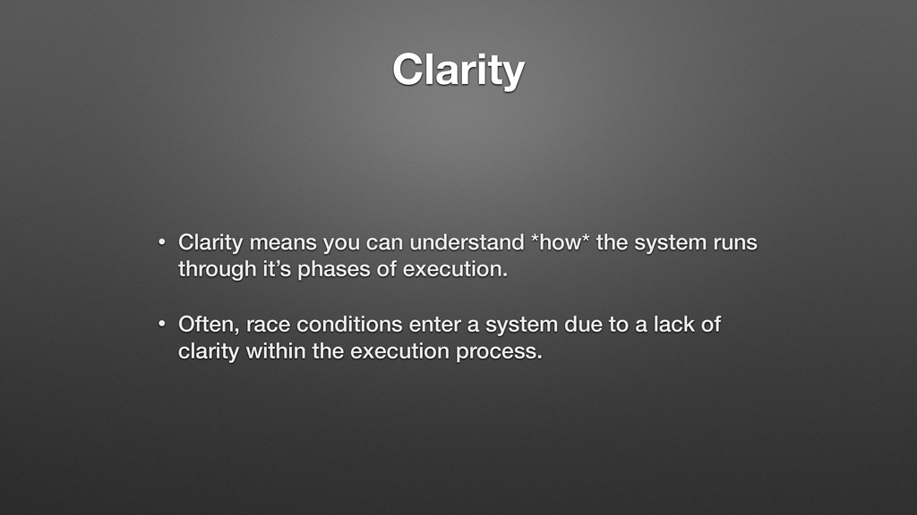 Clarity • Clarity means you can understand *how...
