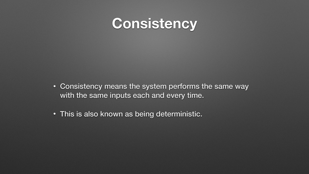 Consistency • Consistency means the system perf...