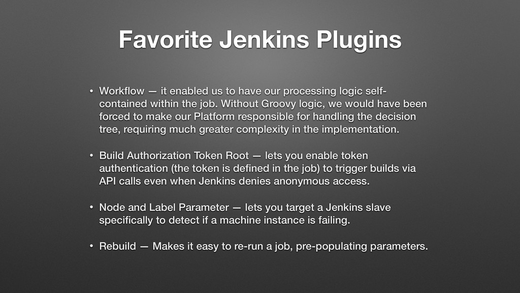 Favorite Jenkins Plugins • Workflow — it enabled...