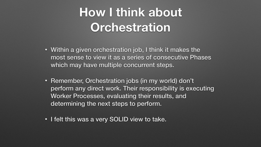 How I think about Orchestration • Within a give...
