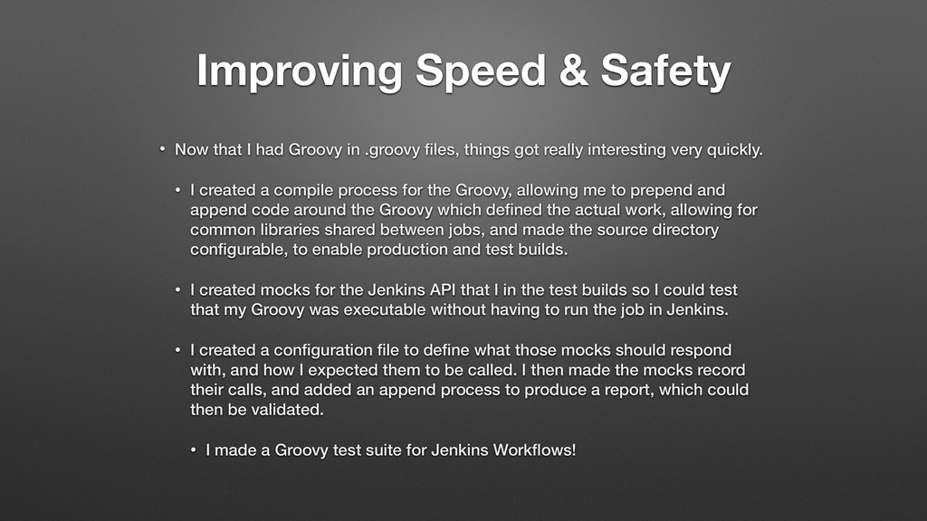 Improving Speed & Safety • Now that I had Groov...