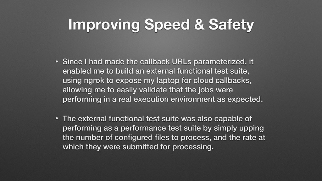 Improving Speed & Safety • Since I had made the...