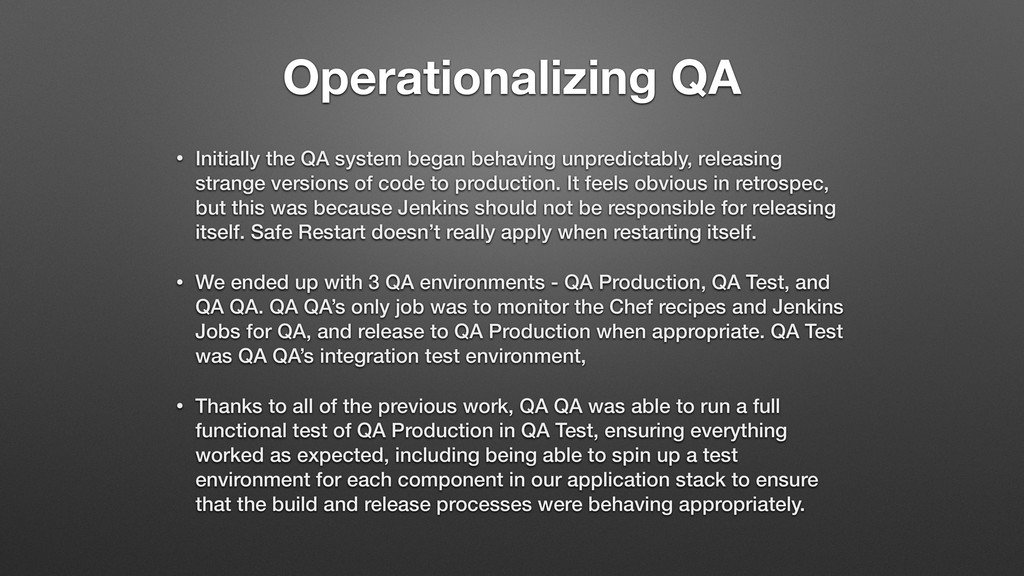 Operationalizing QA • Initially the QA system b...