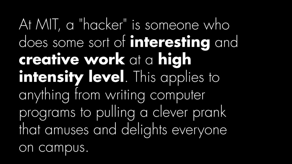 """At MIT, a """"hacker"""" is someone who does some sor..."""