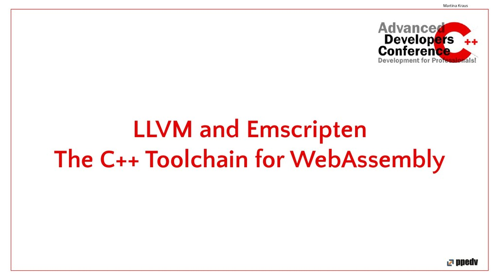 LLVM and Emscripten The C++ Toolchain for WebAs...