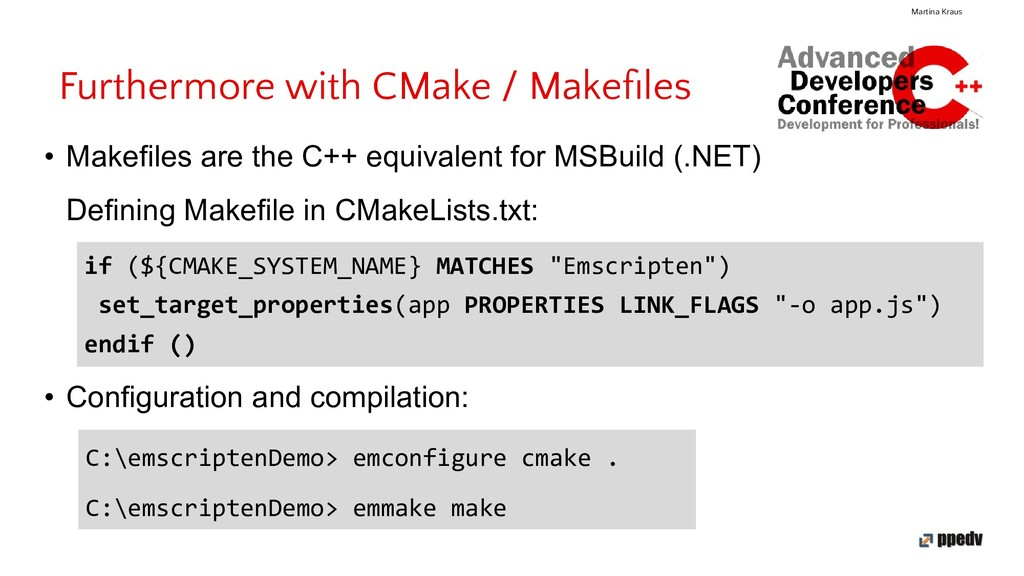 Furthermore with CMake / Makefiles Martina Kraus...