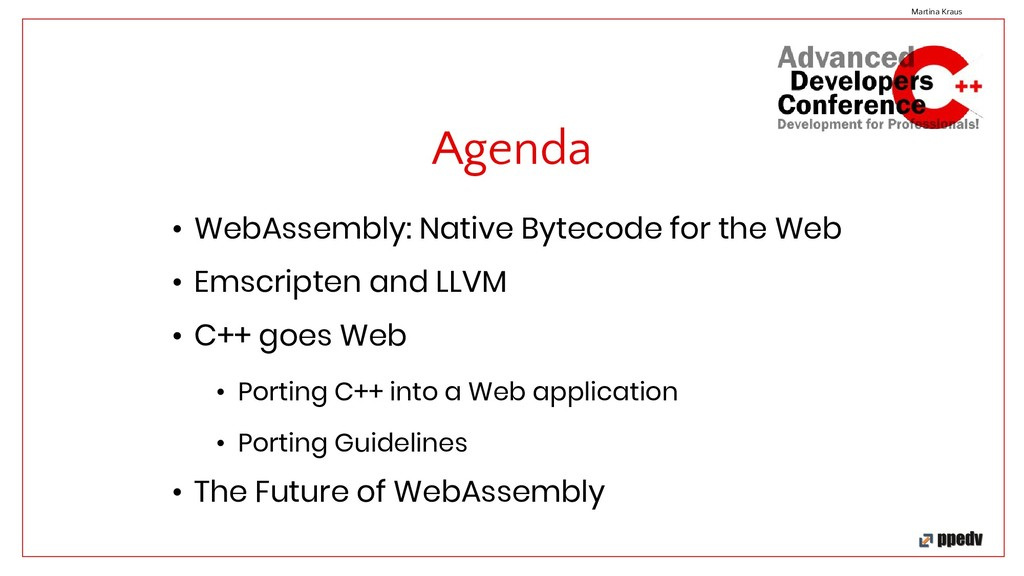 Agenda Martina Kraus • WebAssembly: Native Byte...