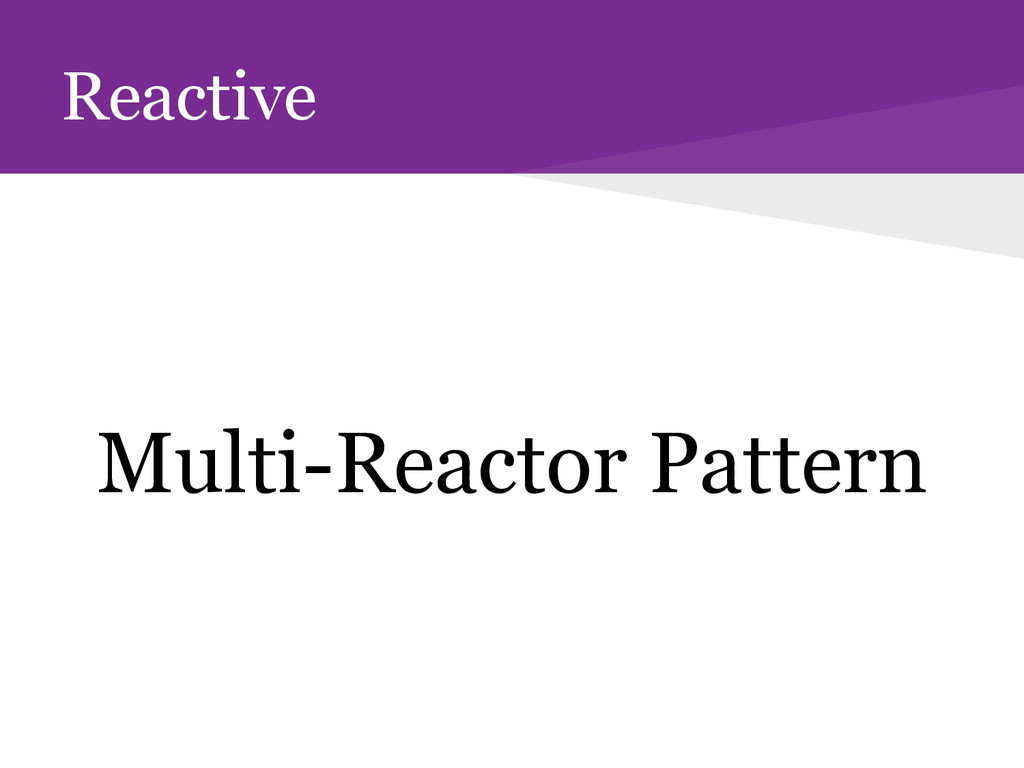 Reactive Multi-Reactor Pattern