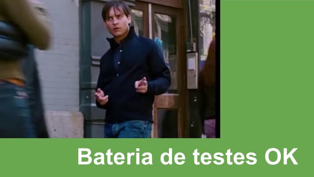 Bateria de testes OK