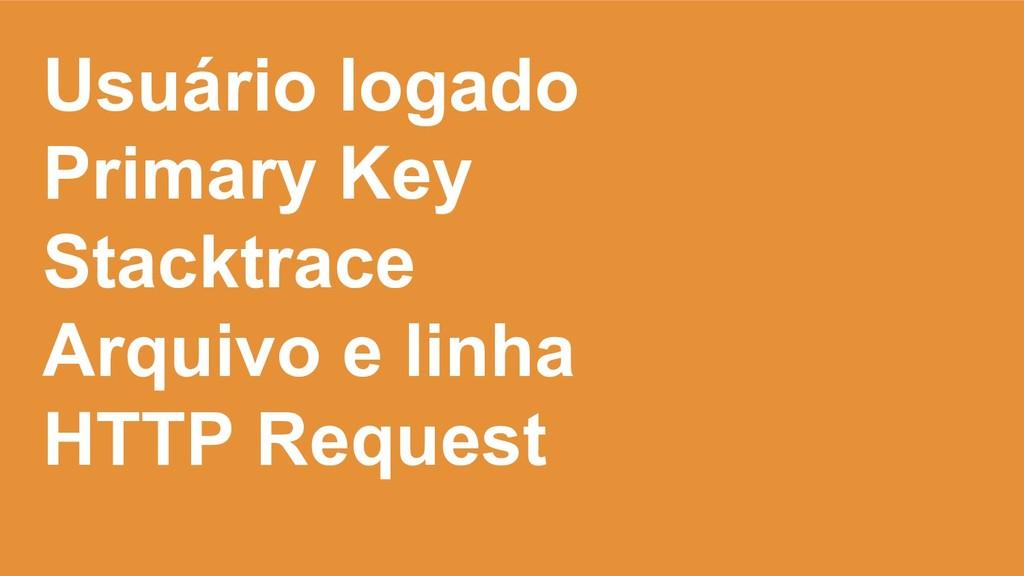 Usuário logado Primary Key Stacktrace Arquivo e...