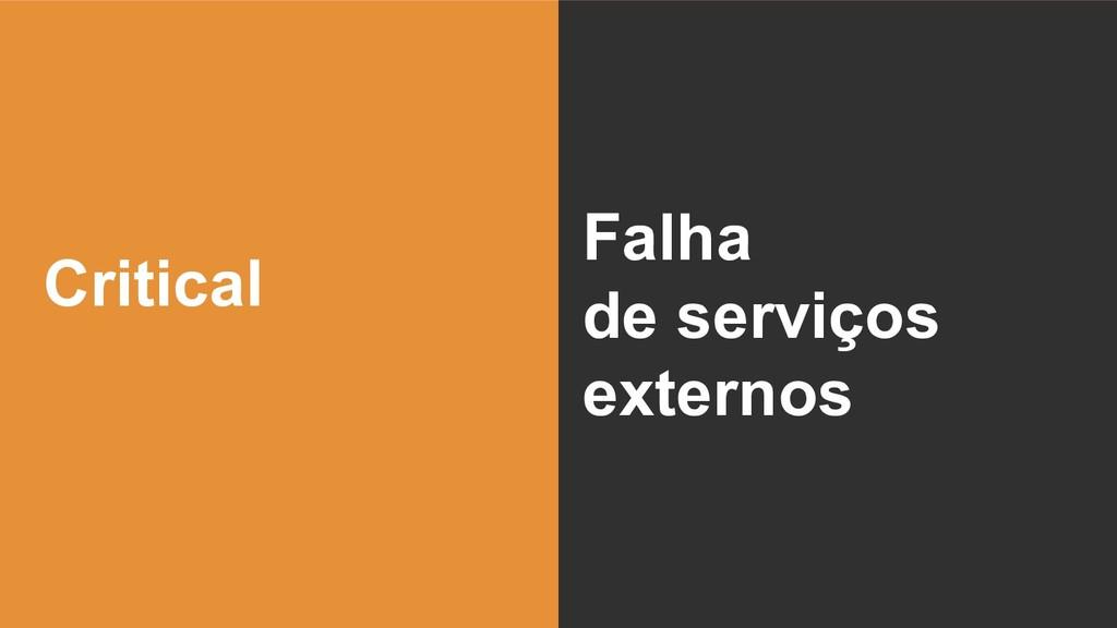 Critical Falha de serviços externos