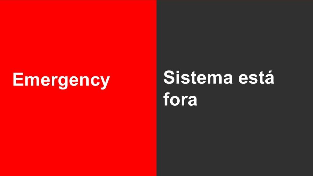 Emergency Sistema está fora