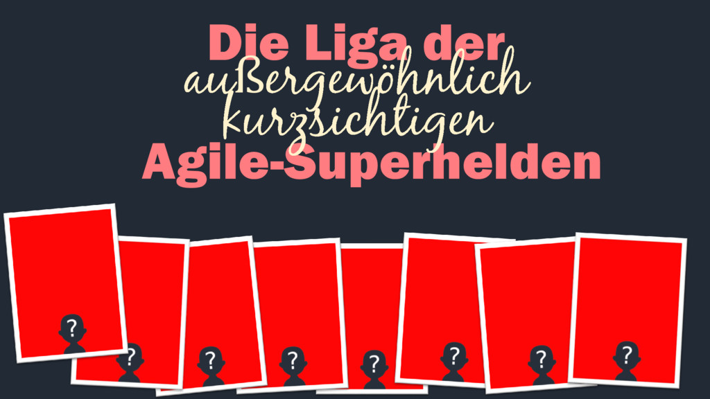 Die Liga der ß Agile-Superhelden