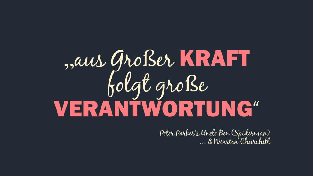 """"""" ß KRAFT ß VERANTWORTUNG"""