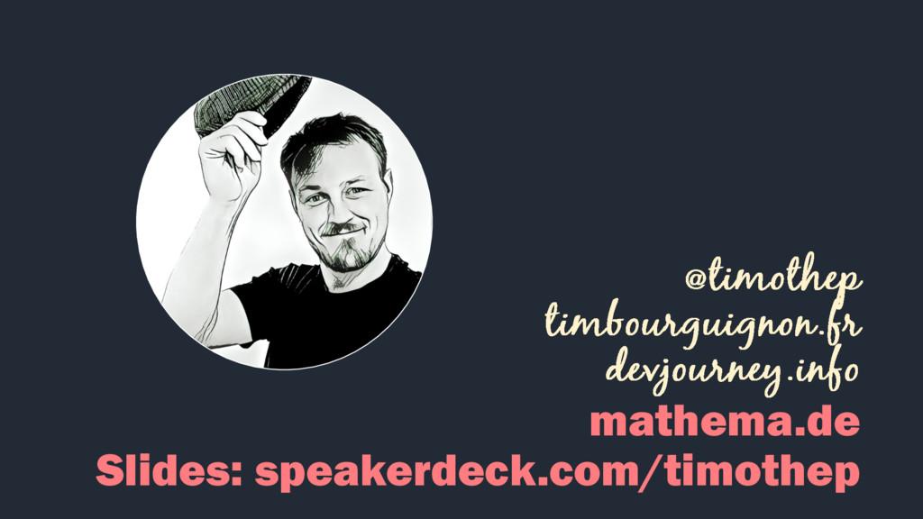 mathema.de Slides: speakerdeck.com/timothep