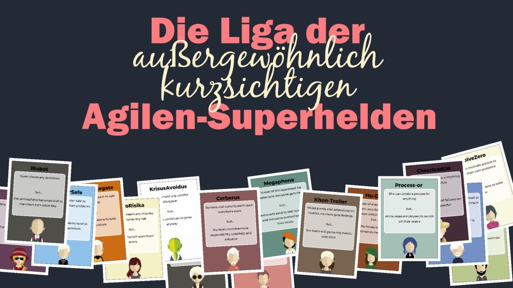 Die Liga der ß Agilen-Superhelden