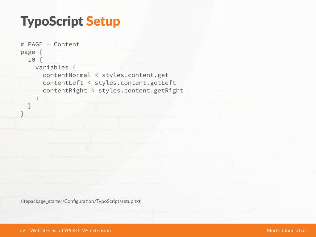 TypoScript Setup # PAGE - Content page { 10 {...