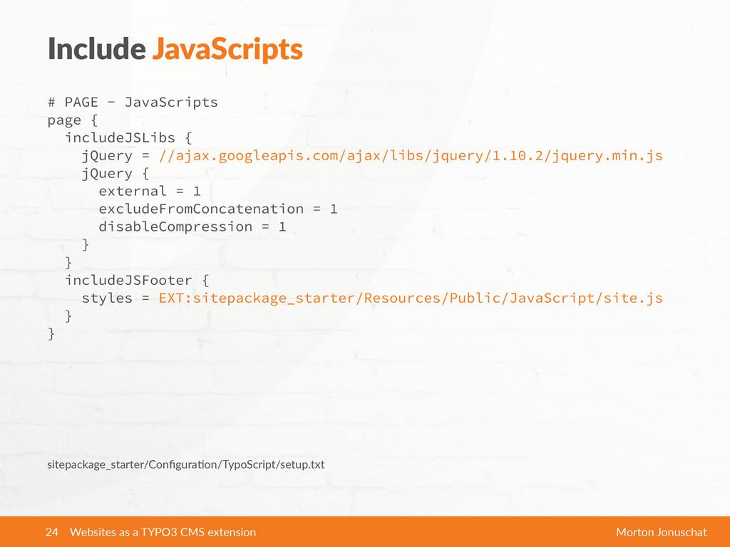 Include JavaScripts # PAGE - JavaScripts page ...