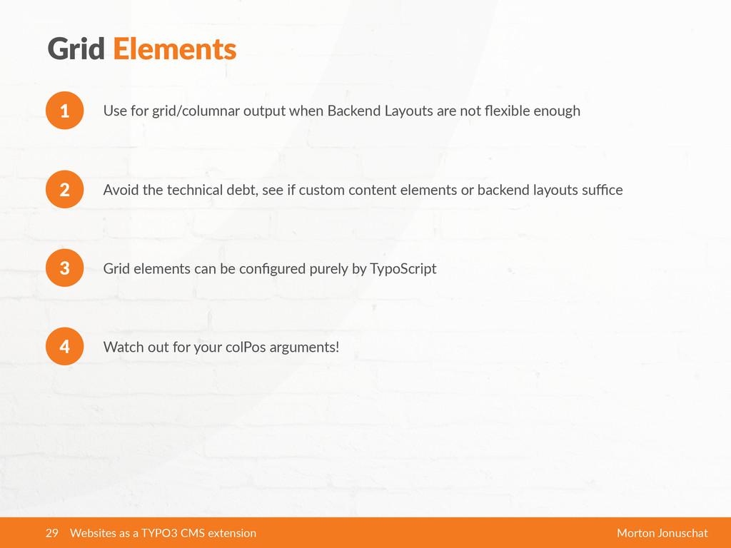 Grid Elements Use for grid/columnar output ...