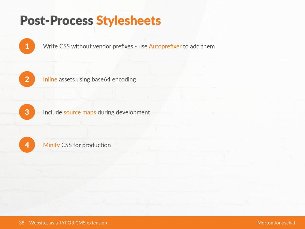 Post-‐Process Stylesheets Write CSS without...