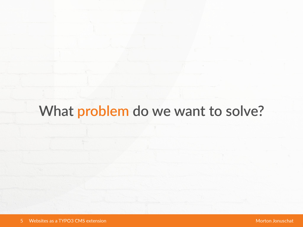 What  problem  do  we  want  to  solve?   Websi...