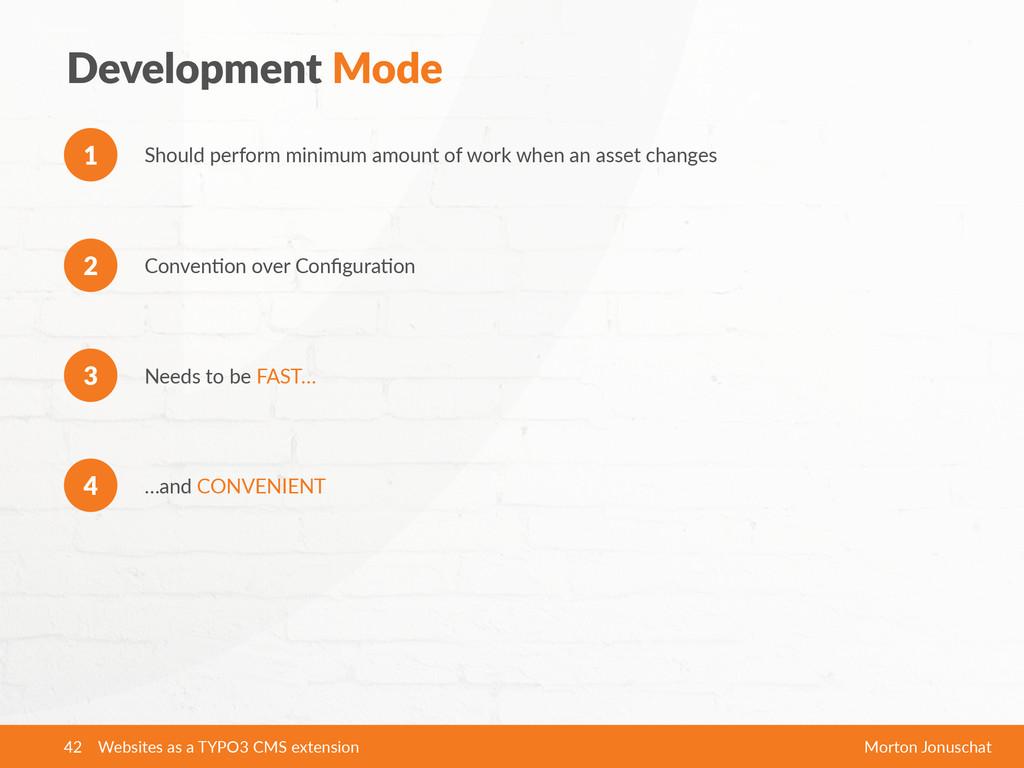 Development Mode Should perform minimum amo...