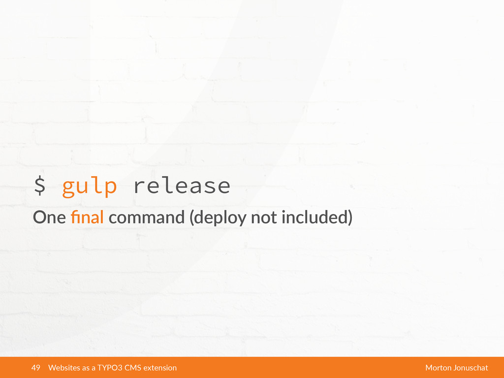 $ gulp release One  final  command  (deploy  not...