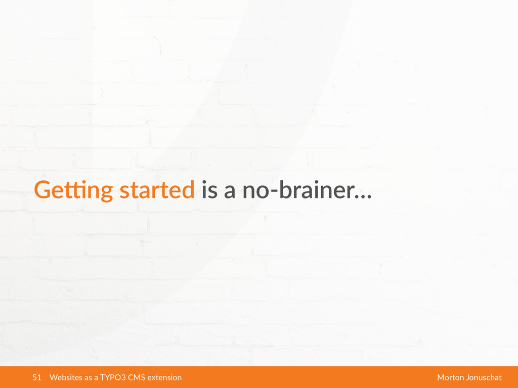 GeAng  started  is  a  no-­‐brainer… Websites  ...