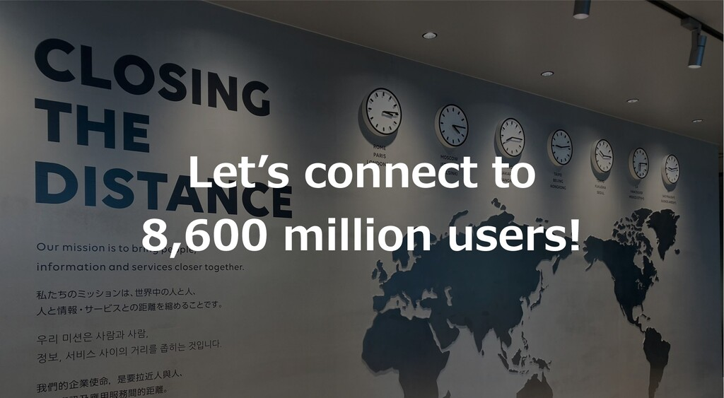 Let's connect to 8,600 million users!