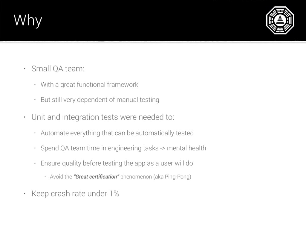 Why • Small QA team: • With a great functional ...