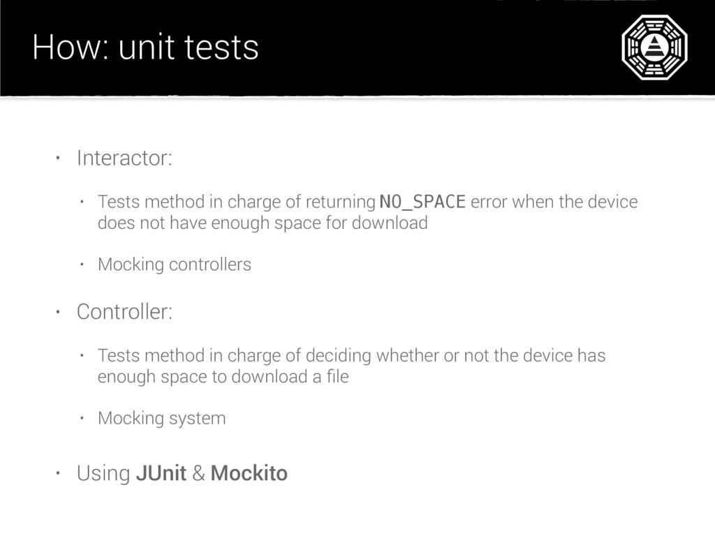 How: unit tests • Interactor: • Tests method in...