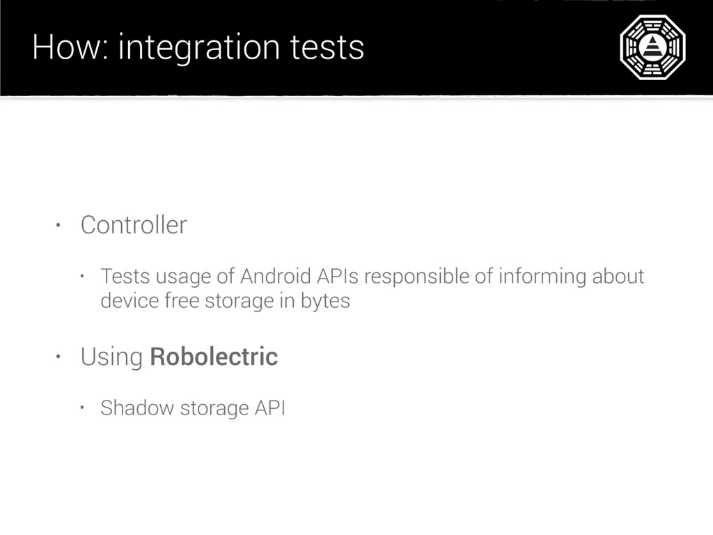 How: integration tests • Controller • Tests usa...