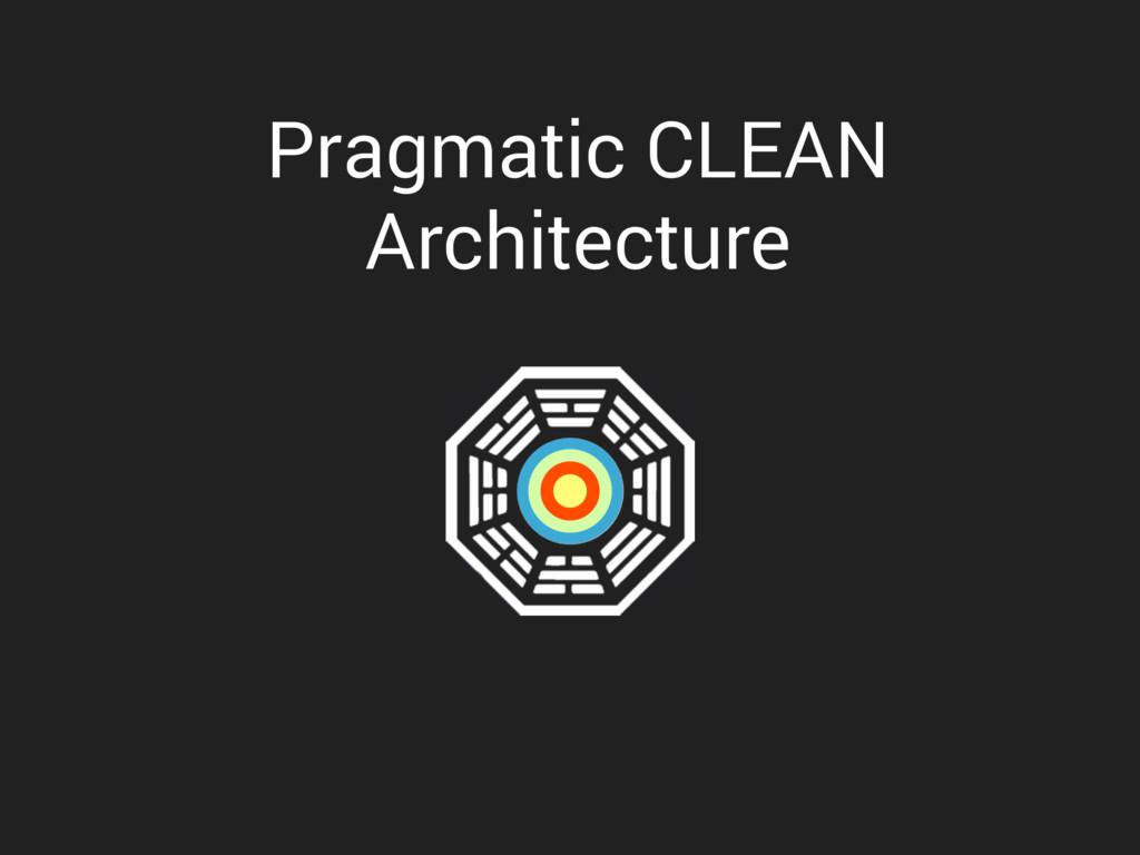 Pragmatic CLEAN Architecture
