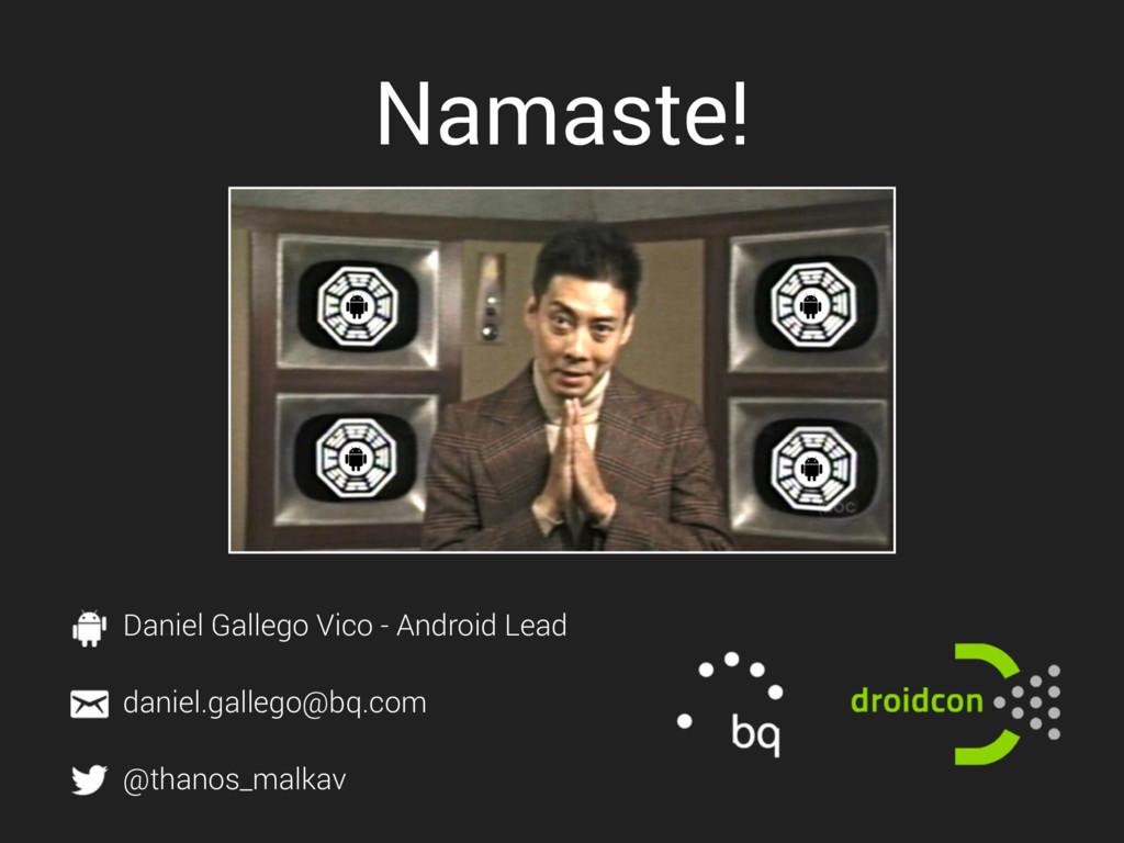 Daniel Gallego Vico - Android Lead daniel.galle...