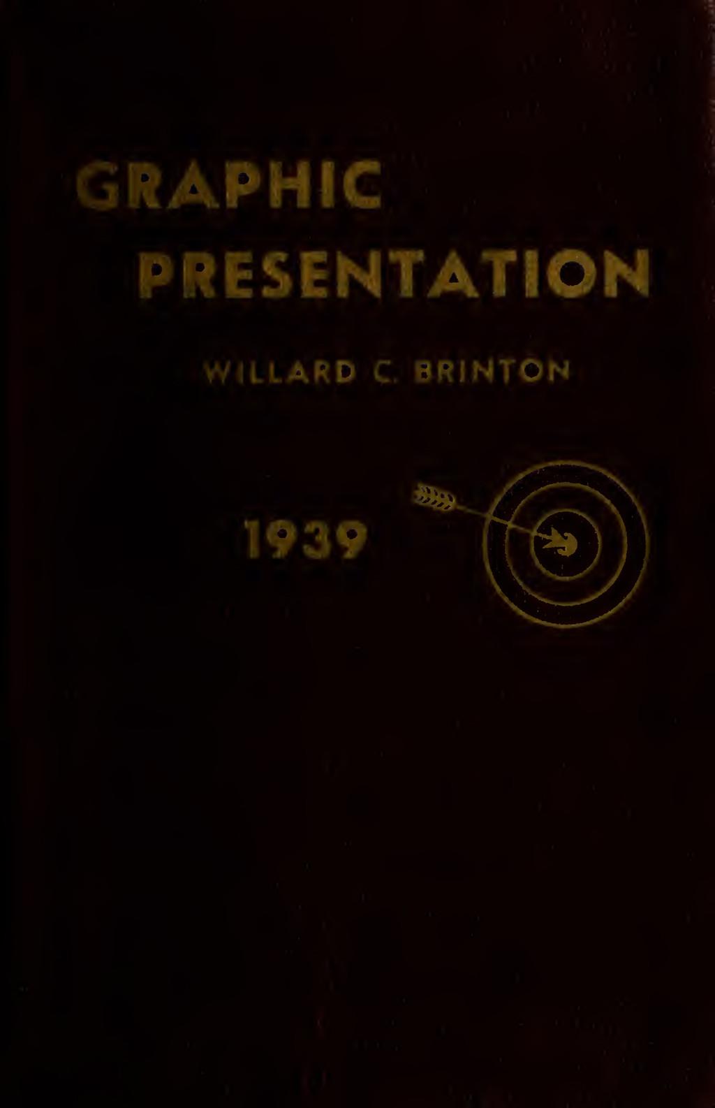 GRAPHIC PRESENTATION WILLARD C. 8RINTON 1939 %^