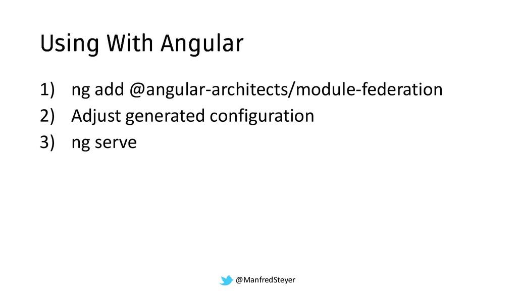@ManfredSteyer 1) ng add @angular-architects/mo...
