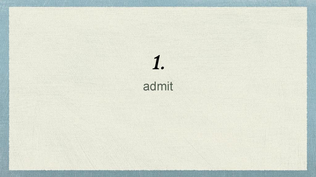 admit 1.