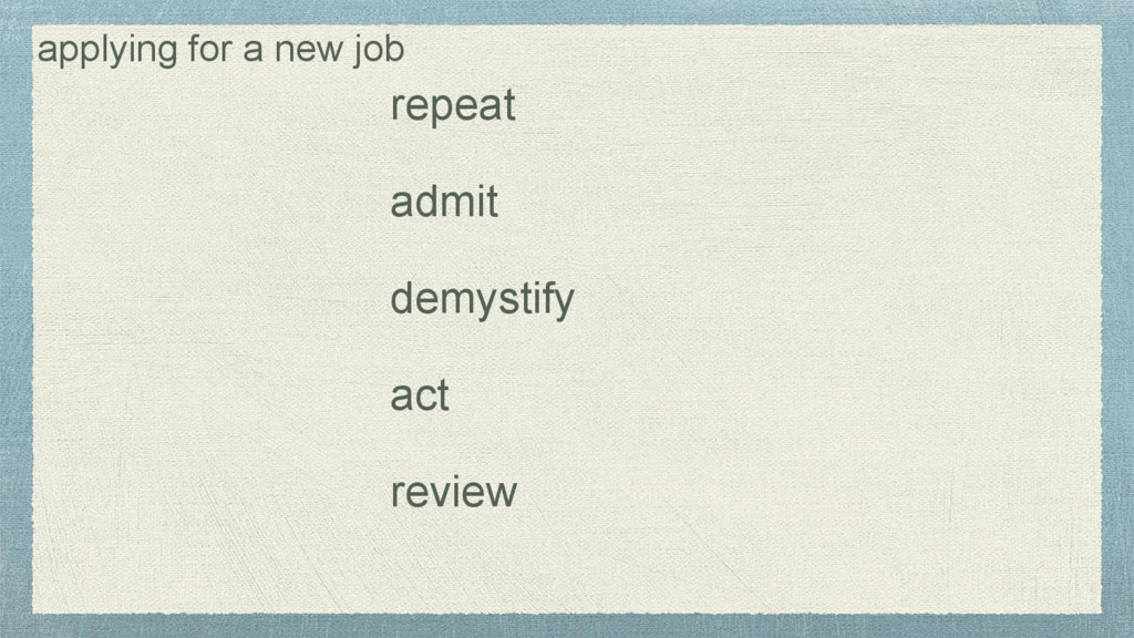 demystify admit repeat act review applying for ...