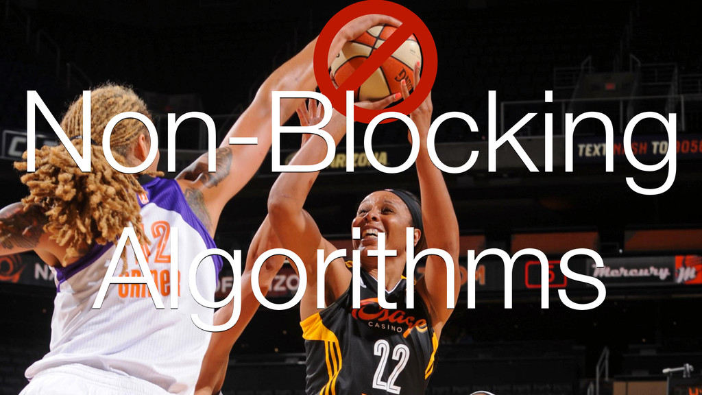 Non-Blocking Algorithms