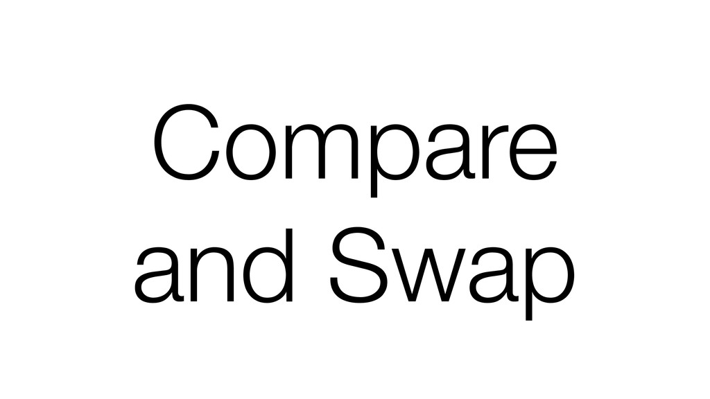 Compare and Swap