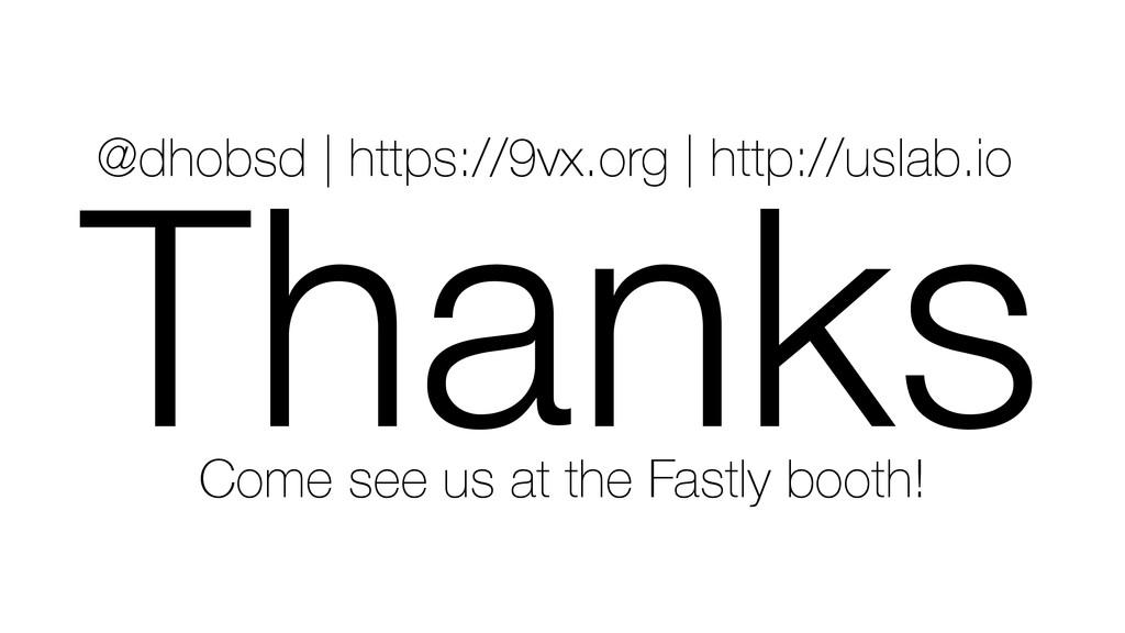 Thanks @dhobsd | https://9vx.org | http://uslab...