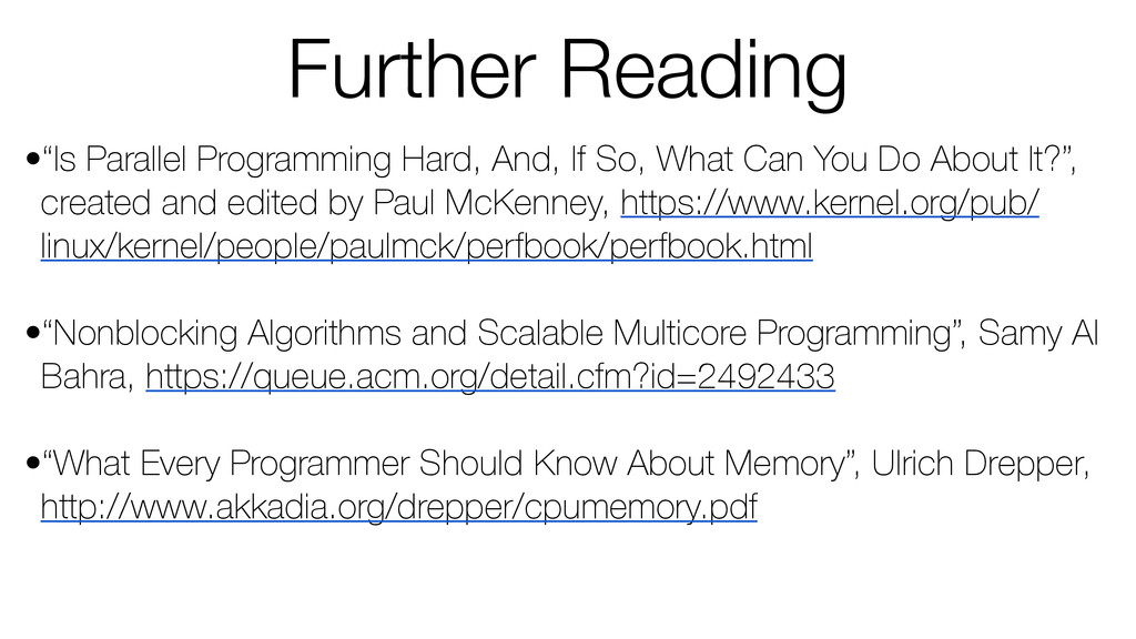 """Further Reading •""""Is Parallel Programming Hard,..."""